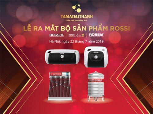 Lễ ra mắt bộ sản phẩm Rossi  – Bộ sản phẩm đặc biệt từ Tập đoàn Tân Á Đại Thành