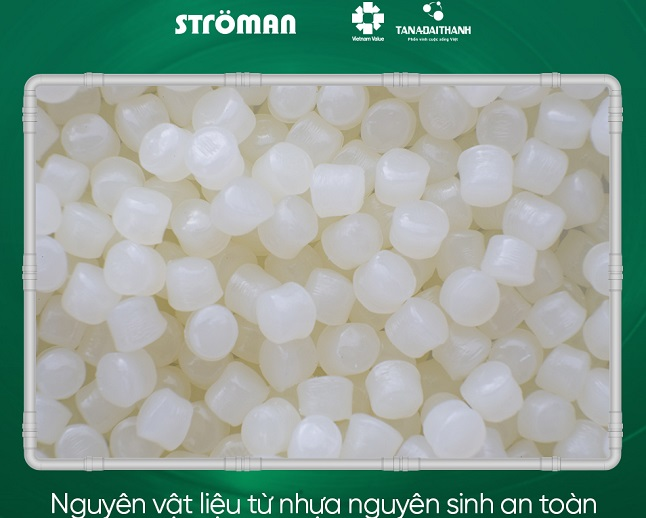 Ströman được sản xuất từ 100% nguyên liệu nhựa nguyên sinh.