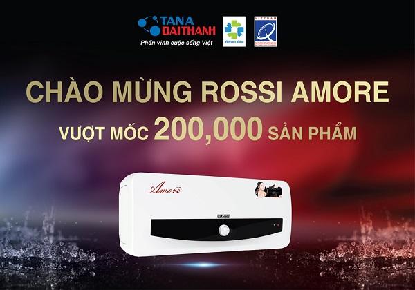 Bình nước nóng Rossi Amore cán mốc 200.000 sản phẩm sau 1 năm ra mắt 2